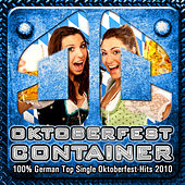 OKTOBERFEST CONTAINER - 100% German Top Single Oktoberfest-Hits 2010 von Various Artists