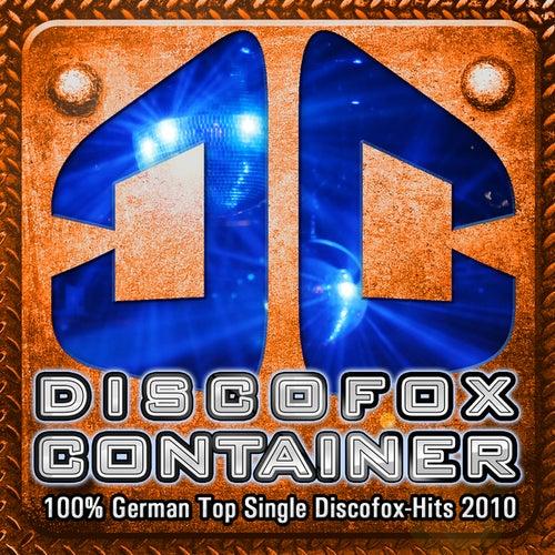 DISCOFOX CONTAINER - 100 % German Top Single Discofox-Hits 2010 by Various Artists