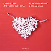 L'Amor de Lonh: Medieval Songs of Love and Loss by Various Artists