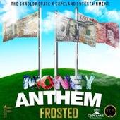Money Anthem von Frosted