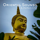 Oriental Sounds & Perfect Chill: Arabian Music, Lounge Relax de Today's Hits!