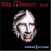 Trip Magnet - The EP by Ty Tabor