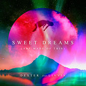 Sweet Dreams (Are Made Of This) [feat. LIVVIA] von Dexter