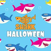 Baby Shark Halloween by Various Artists