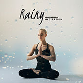 Rainy Morning Meditation: Spiritual Wellness, Stress Relief, Wake Up Yoga Music de Deep Focus