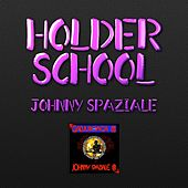 Holder School di Johnny Spaziale