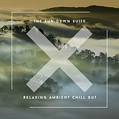 The Sun Down Suite - Relaxing Ambient Chill Out von Relaxing Chill Out Music