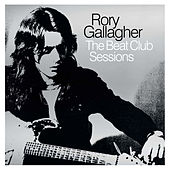 Beat Club Sessions by Rory Gallagher