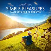 Simple Pleasures - Easygoing TV & Ad Grooves by Lovely Music Library