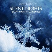 Silent Nights - Silent Night in 27 Genres by Lovely Music Library