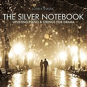 The Silver Notebook - Uplifting Piano & Strings for Drama by Lovely Music Library