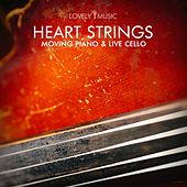 Heart Strings - Inspiring Piano & Live Cello by Lovely Music Library