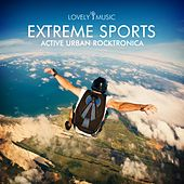 Extreme Sports - Active Urban Rocktronica by Lovely Music Library