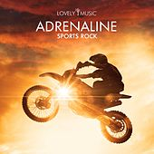 Adrenaline - Sports Rock by Lovely Music Library