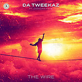 The Wire von Da Tweekaz