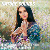 Nature Recordings & Pink Noise - Soothing wind ambience by Nature Sounds (1)