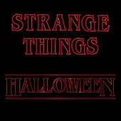 Strange Things Halloween de Various Artists