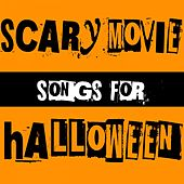 Scary Movie Songs for Halloween von Various Artists
