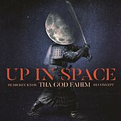 Up In Space de Tha God Fahim DJ Mickey Knox