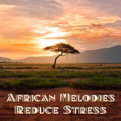 African Melodies Reduce Stress: Deep Relaxation by Nature Sounds (1)
