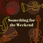 Something for the Weekend: Relaxing Jazz, Romantic Music, Classical Jazz at Night von Acoustic Hits