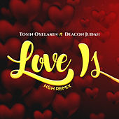 Love Is H&H (Remix) by Tosin Oyelakin
