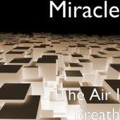 The Air I Breath de Miracle