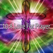 10 A Love for Prayer by Christian Hymns