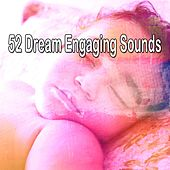 52 Dream Engaging Sounds von Best Relaxing SPA Music
