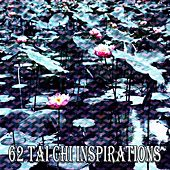 62 Tai Chi Inspirations von Lullabies for Deep Meditation