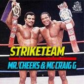 Striketeam de MC Craig G Mr. Cheeks