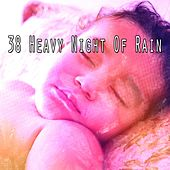 38 Heavy Night of Rain by Rain Sounds and White Noise