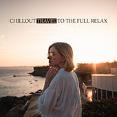 Chillout Travel to the Full Relax: Electronic Chill Out Music Compilation for Deep Relax, Summer Rest, Vital Energy Regeneration by Ibiza Lounge Club