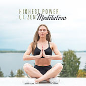 Highest Power of Zen Meditation: Ambient New Age Deep Music for Yoga Training, Meditation, Contemplation, Inner Balance & Harmony, Third Eye Opening von Lullabies for Deep Meditation