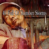 40 Full of Slumber Storms by Thunderstorms