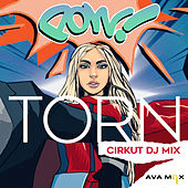 Torn (Cirkut DJ Mix) by Ava Max