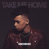 Take Me Home by Vinchenzo