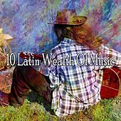 10 Latin Wealth of Music by Guitar Instrumentals