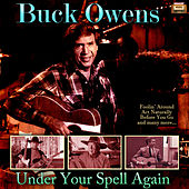 Under Your Spell Again by Buck Owens