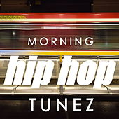 Morning Hip Hop Tunez von Various Artists