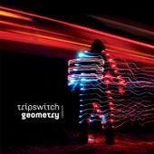 Geometry von Tripswitch