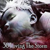 30 Loving the Storm by Rain Sounds and White Noise