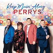 Keep Movin' Along de The Perrys