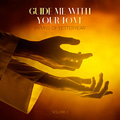 Guide Me with Your Love: Hymns of Yesteryear, Vol. II by Various Artists