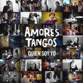 Quién soy yo von Amores Tangos
