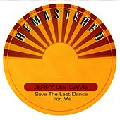 Save the Last Dance for Me von Jerry Lee Lewis