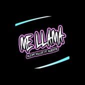 Me Llama by Alexis killer