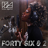 Forty Six & 2 de Brass Against
