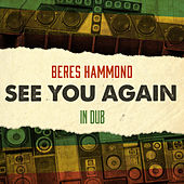 See You Again in Dub by Beres Hammond