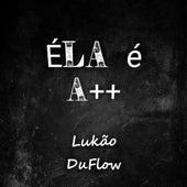 Éla É A++ de Lukão DuFlow